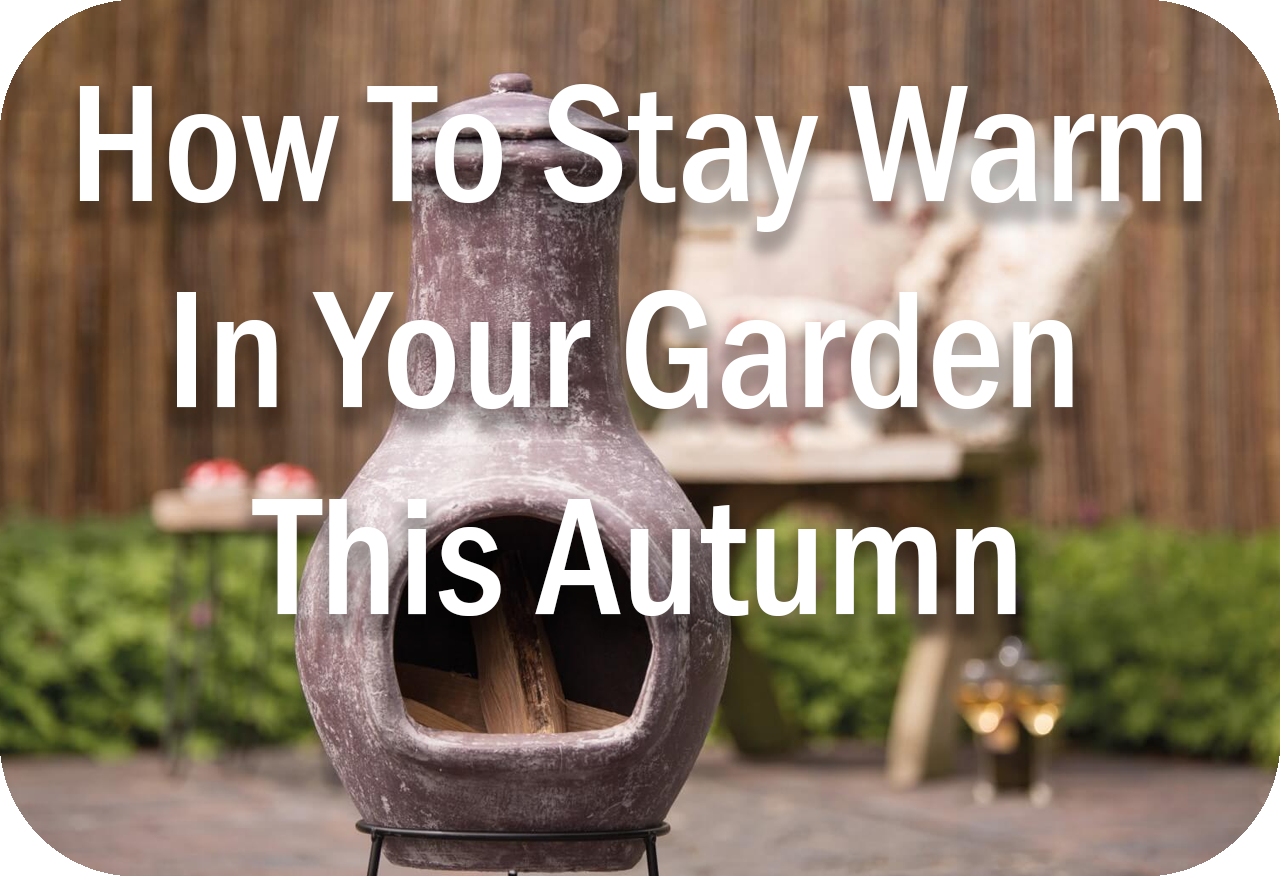 How To Stay Warm In Your Garden This Autumn Header Image